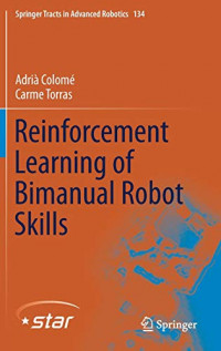 Reinforcement Learning of Bimanual Robot Skills (Springer Tracts in Advanced Robotics)
