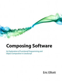 Composing Software: An Exploration of Functional Programming and Object Composition in JavaScript