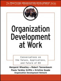 Organization Development at Work: Conversations on the Values, Applications, and Future of OD