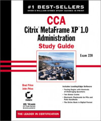 CCA Citrix Metaframe: Citrix Metaframe XP 1.0 Administration