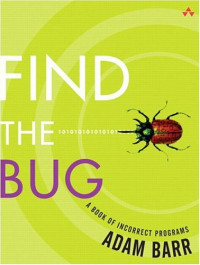 Find the Bug : A Book of Incorrect Programs