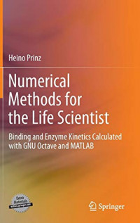 Numerical Methods for the Life Scientist: Binding and Enzyme Kinetics Calculated with GNU Octave and MATLAB