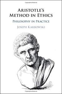 Aristotle's Method in Ethics: Philosophy in Practice