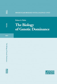 Biology Of Genetic Dominance (Molecular Biology Intelligence Unit)