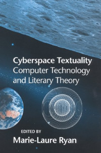 Cyberspace Textuality: Computer Technology and Literary Theory