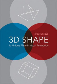 3D Shape: Its Unique Place in Visual Perception