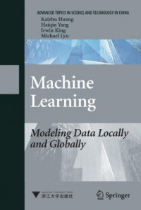 Machine Learning: Modeling Data Locally and Globally (Advanced Topics in Science and Technology in China)