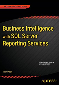 Business Intelligence with SQL Server Reporting Services