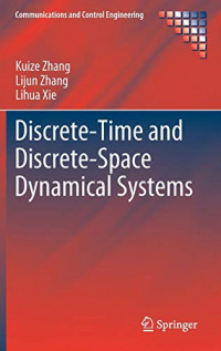 Discrete-Time and Discrete-Space Dynamical Systems (Communications and Control Engineering)