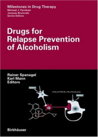 Drugs for Relapse Prevention of Alcoholism (Milestones in Drug Therapy)