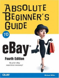 Absolute Beginner's Guide to eBay (4th Edition)