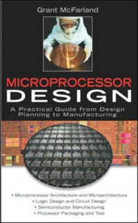 Microprocessor Design: A Practical Guide from Design Planning to Manufacturing (Professional Engineering)