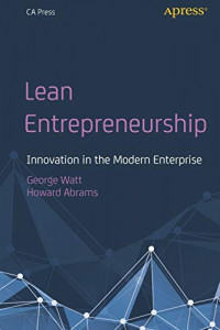 Lean Entrepreneurship: Innovation in the Modern Enterprise