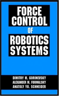 Force Control of Robotic Systems