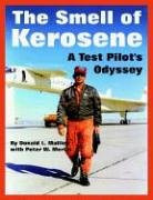 The Smell Of Kerosene: A Test Pilot's Odyssey