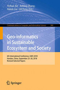 Geo-informatics in Sustainable Ecosystem and Society: 6th International Conference, GSES 2018, Handan, China, September 25–26, 2018, Revised Selected ... in Computer and Information Science)
