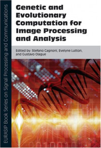 Genetic and Evolutionary Computation for Image Processing and Analysis (EURASIP Book Series on Signal Processing and Communications)
