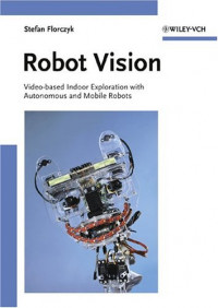 Robot Vision: Video-based Indoor Exploration with Autonomous and Mobile Robots