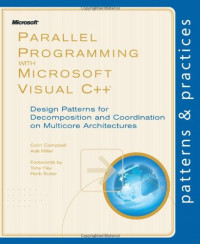A Parallel Programming with Microsoft Visual C++: Design Patterns for Decomposition and Coordination on Multicore Architectures