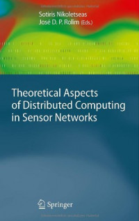 Theoretical Aspects of Distributed Computing in Sensor Networks (Monographs in Theoretical Computer Science. An EATCS Series)