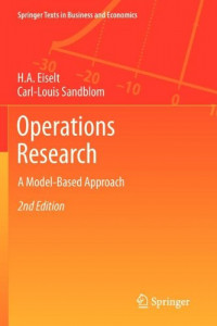 Operations Research: A Model-Based Approach (Springer Texts in Business and Economics)