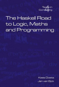 The Haskell Road to Logic, Maths and Programming (Texts in Computing S.)