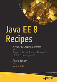 Java EE 8 Recipes: A Problem-Solution Approach
