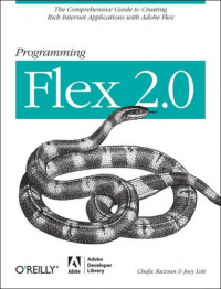 Programming Flex 2: The comprehensive guide to creating rich media applications with Adobe Flex