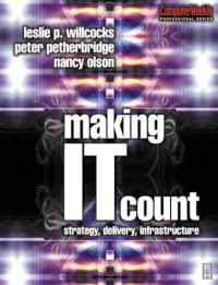 Making IT Count: Strategy, Delivery, Infrastructure (Computer Weekly Professional)