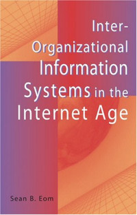 Inter-Organizational Information Systems in the Internet Age