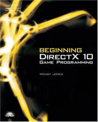 Beginning DirectX 10 Game Programming