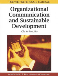 Organizational Communication and Sustainable Development: Icts for Mobility (Premier Reference Source)