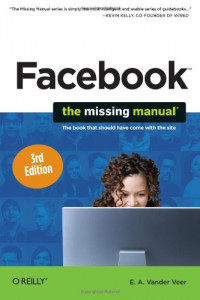 Facebook: The Missing Manual (Missing Manuals)