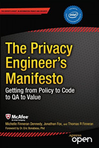 The Privacy Engineer's Manifesto: Getting from Policy to Code to QA to Value