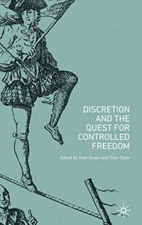 Discretion and the Quest for Controlled Freedom