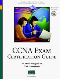 CCNA Exam Certification Guide (CCNA Exam 640-407)