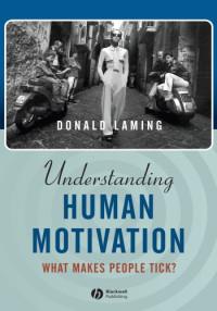 Understanding Human Motivation: What Makes People Tick