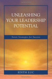 Unleashing Your Leadership Potential: Seven Strategies for Success