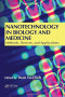 Nanotechnology in Biology and Medicine: Methods, Devices, and Applications