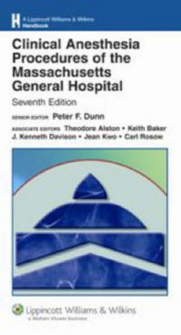 Clinical Anesthesia Procedures of the Massachusetts General Hospital: Department of Anesthesia and Critical Care, Massachusetts General Hospital. Williams & Wilkins Handbook Series