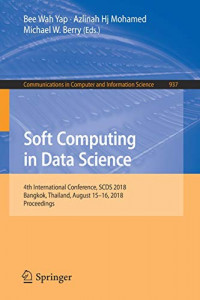 Soft Computing in Data Science: 4th International Conference, SCDS 2018, Bangkok, Thailand, August 15-16, 2018, Proceedings (Communications in Computer and Information Science)