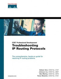 Troubleshooting IP Routing Protocols (CCIE® Professional Development)