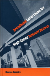 Broadband Local Loops for High-Speed Internet Access (Artech House Telecommunications Library)