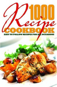 1000 Recipe Cookbook: Easy to Follow Recipes for All Occasions (Puzzles)