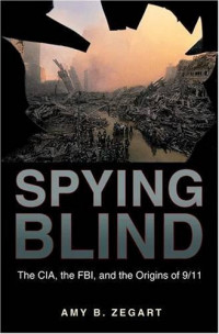 Spying Blind: The CIA, the FBI, and the Origins of 9/11