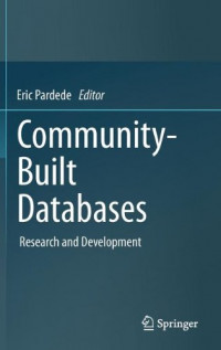 Community-Built Databases: Research and Development