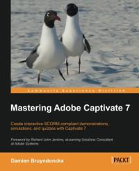 Mastering Adobe Captivate 7