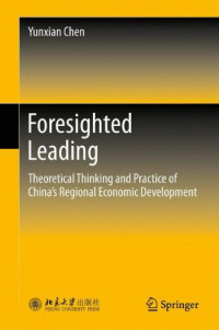 Foresighted Leading: Theoretical Thinking and Practice of China's Regional Economic Development