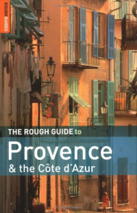 The Rough Guide to Provence and the Cote d'Azur 6 (Rough Guide Travel Guides)