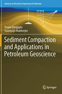 Sediment Compaction and Applications in Petroleum Geoscience (Advances in Oil and Gas Exploration & Production)